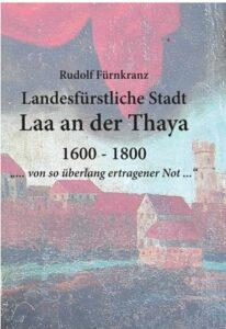 Rudolf Fürnkranz: Landesfürstliche Stadt Laa an der Thaya 1600 – 1800 - Titel